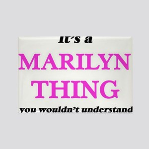 It's a Marilyn thing, you wouldn't Magnets