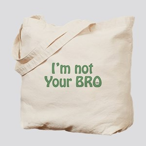 Not Your Bro Tote Bag
