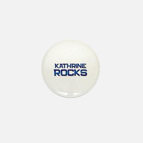 kathrine rocks Mini Button