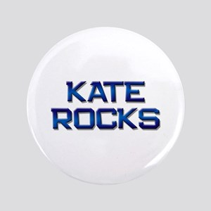"kate rocks 3.5"" Button"