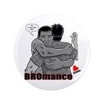 "BROmance 3.5"" Button"