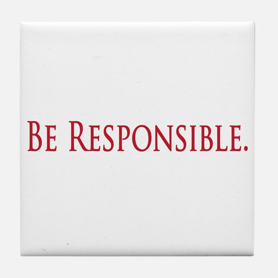 Be Responsible Tile Coaster