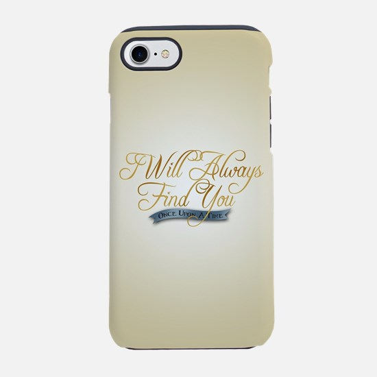 I Will Always Find You iPhone 7 Tough Case