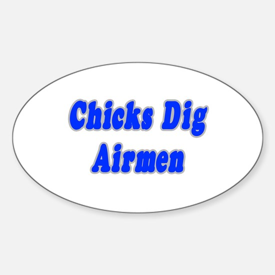 """""""Chicks Dig Airmen"""" Oval Decal"""