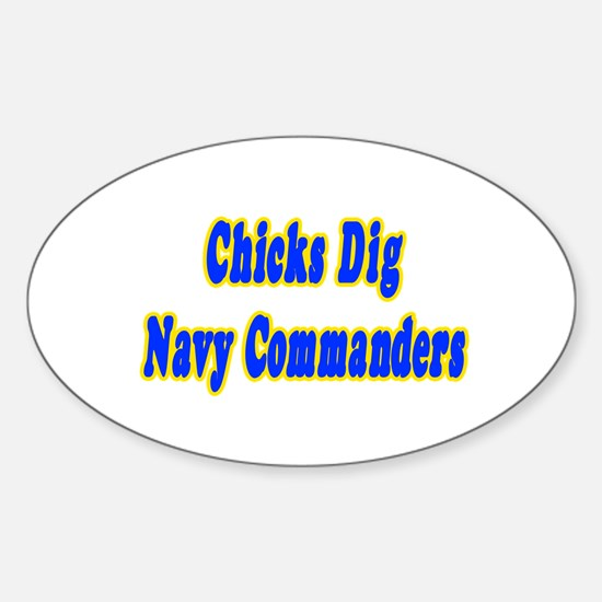 """""""Chicks Dig Navy Commanders"""" Oval Decal"""