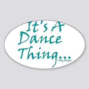 It's A Dance Thing Oval Sticker