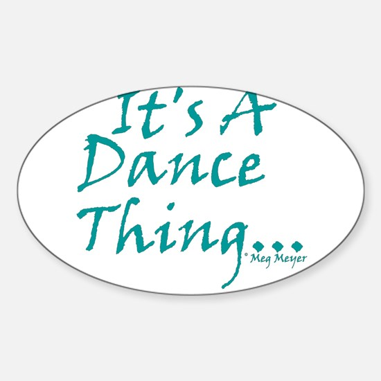 It's A Dance Thing Oval Decal