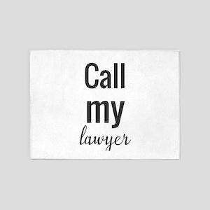 Call my lawyer 5'x7'Area Rug
