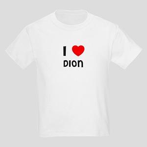 I LOVE DION Kids T-Shirt