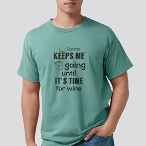 Coffee keeps me going until it's time for T-Shirt
