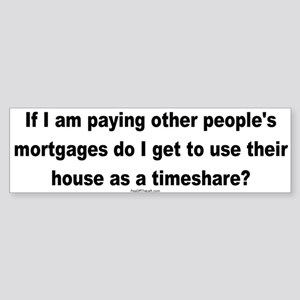Paying Other People's Mortgages Bumper Sticker