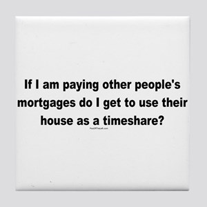 Paying Other People's Mortgages Tile Coaster