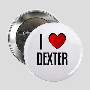 I LOVE DEXTER Button