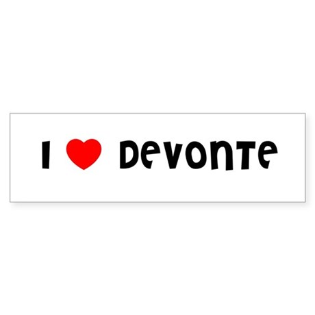 I LOVE DEVONTE Bumper Sticker