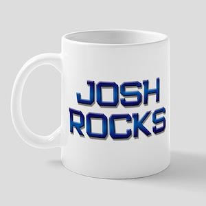 josh rocks Mug