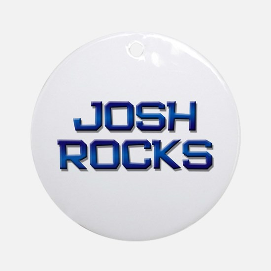 josh rocks Ornament (Round)