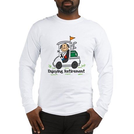 Retired and Golfing Long Sleeve T-Shirt