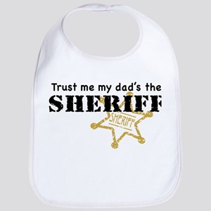 Trust Me My Dad's the Sheriff Bib