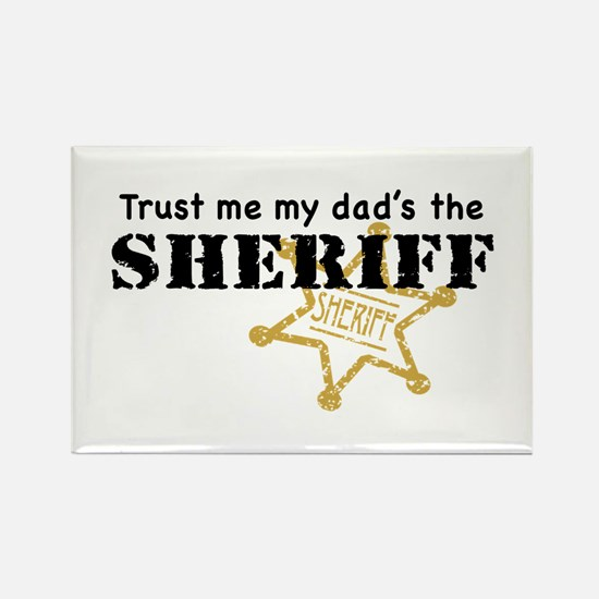 Trust Me My Dad's the Sheriff Rectangle Magnet