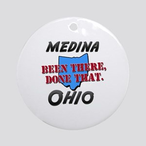 medina ohio - been there, done that Ornament (Roun