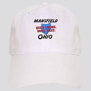 mansfield ohio - been there, done that Cap