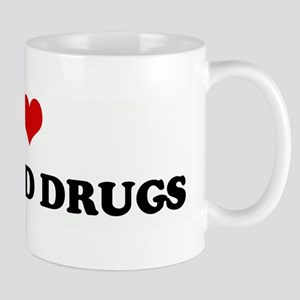 I Love RAVE AND DRUGS Mug