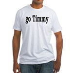 go Timmy Fitted T-Shirt