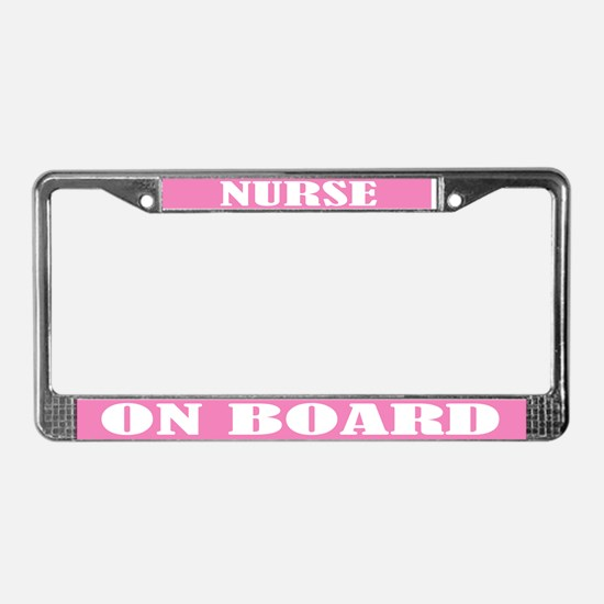 Nurse On Board License Plate Frame