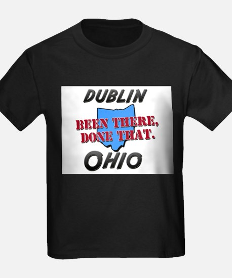 dublin ohio - been there, done that T