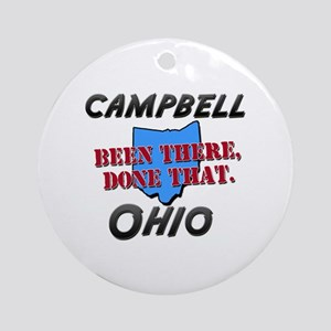 campbell ohio - been there, done that Ornament (Ro