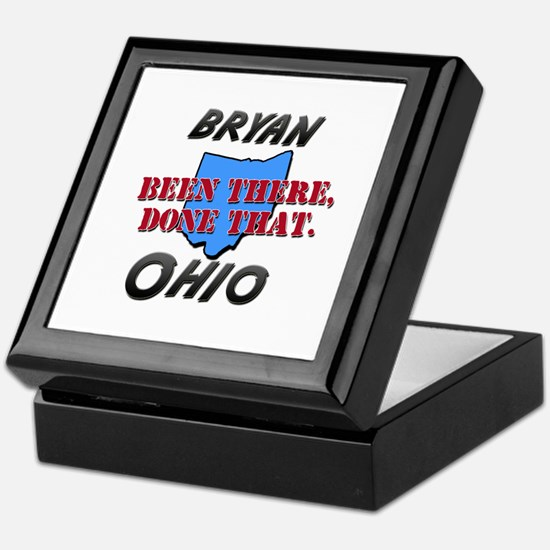 bryan ohio - been there, done that Keepsake Box