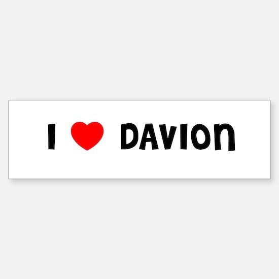 I LOVE DAVION Bumper Bumper Bumper Sticker