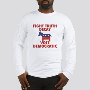 Fight Truth Decay: Vote Democ Long Sleeve T-Shirt