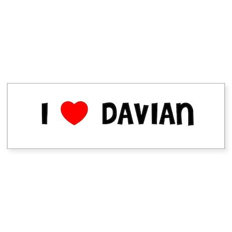 I LOVE DAVIAN Bumper Sticker