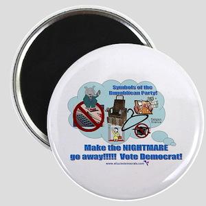 Make the nightmare go away!!!! Vote Democrat! Mag