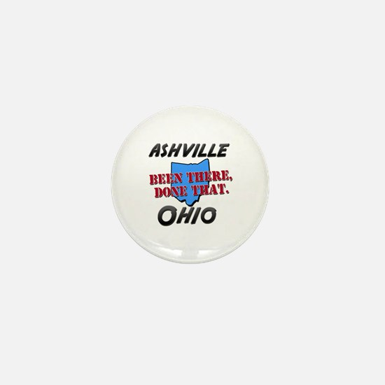 ashville ohio - been there, done that Mini Button