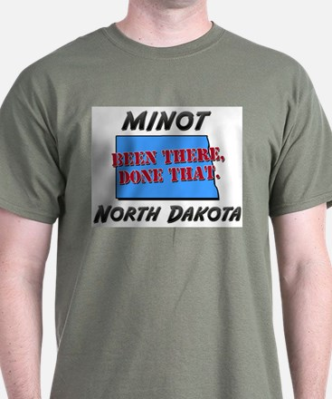 minot north dakota - been there, done that T-Shirt