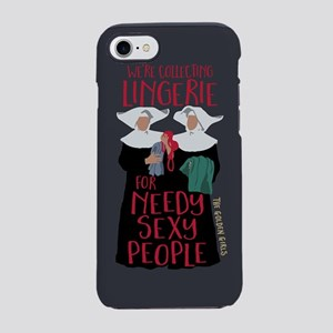 Golden Girls Needy Sexy People iPhone 7 Tough Case