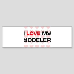 I Love My Yodeler Bumper Sticker
