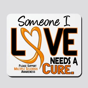 Needs A Cure 2 MULTIPLE SCLEROSIS Mousepad