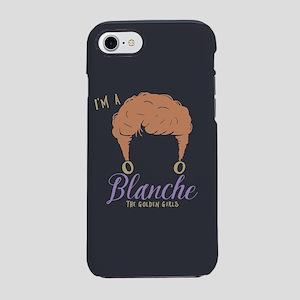 I'm A Blanche Golden Girls iPhone 7 Tough Case