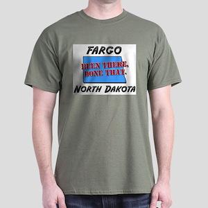 fargo north dakota - been there, done that Dark T-