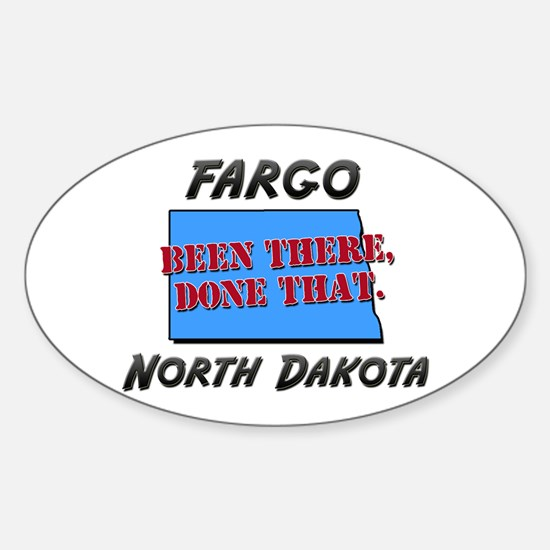 fargo north dakota - been there, done that Decal