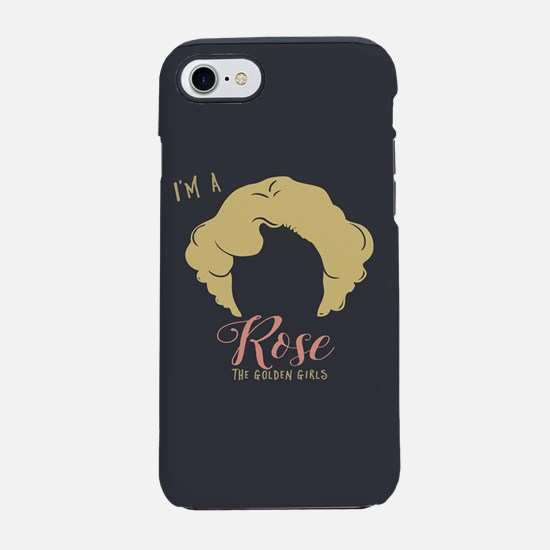 I'm A Rose Golden Girls iPhone 7 Tough Case