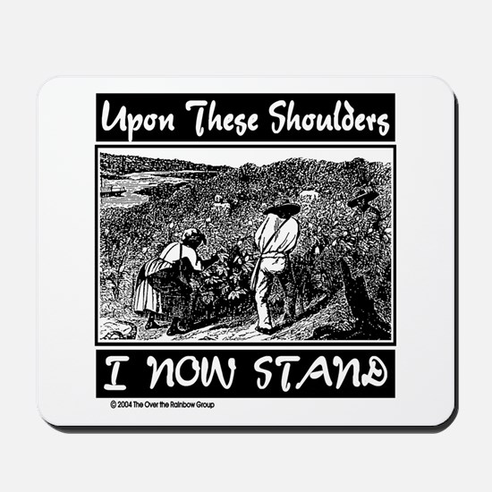 """Upon These Shoulders"" Mousepad"