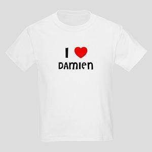 I LOVE DAMIEN Kids T-Shirt