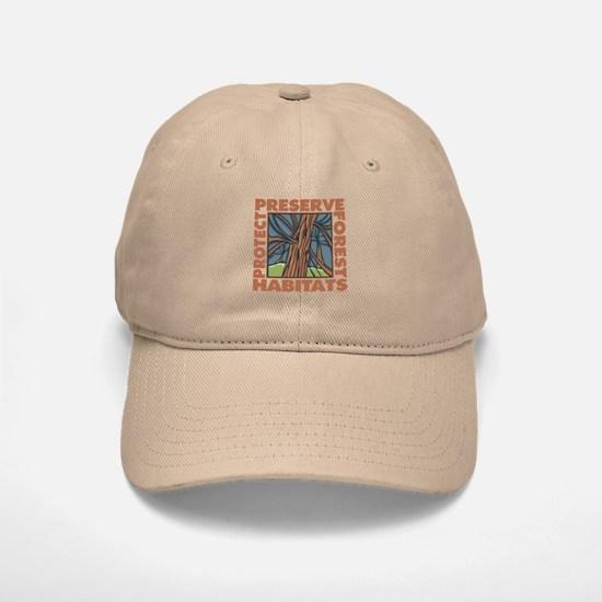 Preserve Forest Habitats Baseball Baseball Cap