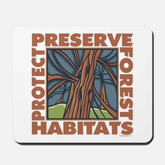Preserve Forest Habitats Mousepad