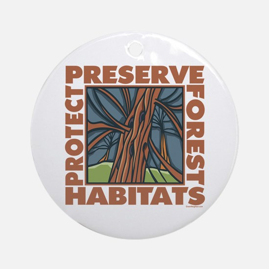 Preserve Forest Habitats Ornament (Round)