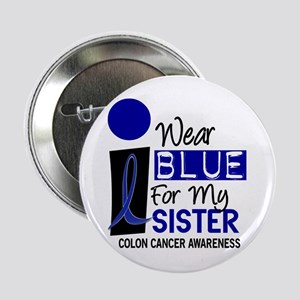 "I Wear Blue For My Sister 9 CC 2.25"" Button"